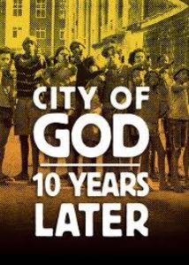 City of God; 10 Years Later - Directed by Cavi Borges, Luciano Vidigal